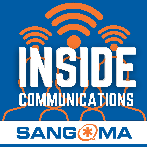 Inside Communications - Sangoma Podcasts